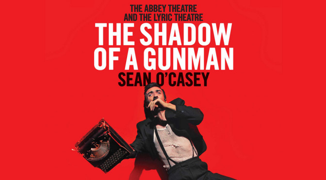 Abbey Theatre and Lyric Theatre Belfast, The Shadow of a Gunman